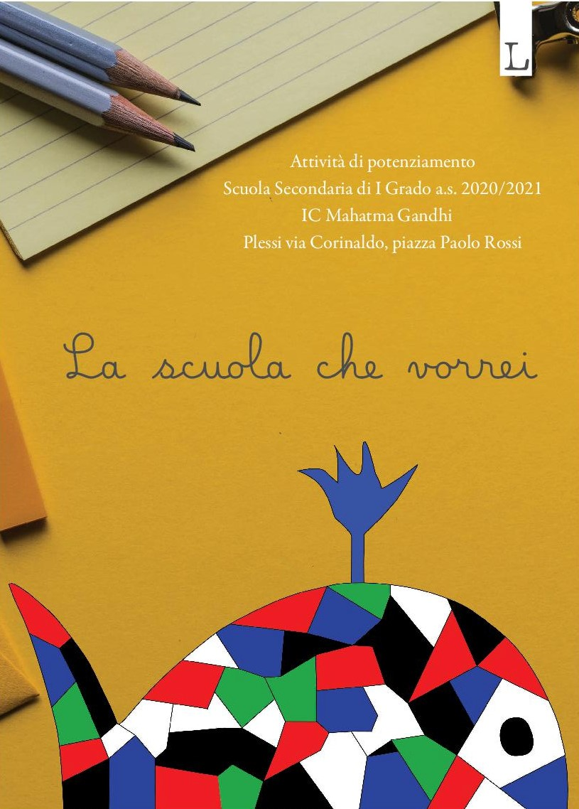 La scuola che vorrei: il libro dell'Istituto Comprensivo Mahatma Gandhi di Roma